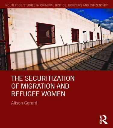 The Securitization of Migration and Refugee Women: 1st Edition (Paperback) book cover