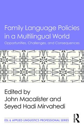 Family Language Policies in a Multilingual World: Opportunities, Challenges, and Consequences book cover