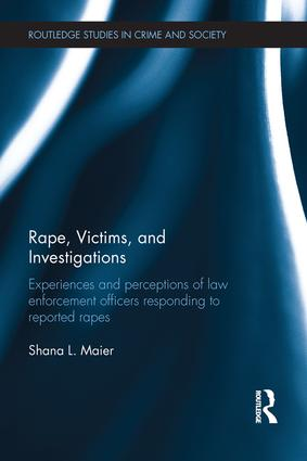 Rape, Victims, and Investigations: Experiences and Perceptions of Law Enforcement Officers Responding to Reported Rapes, 1st Edition (Paperback) book cover