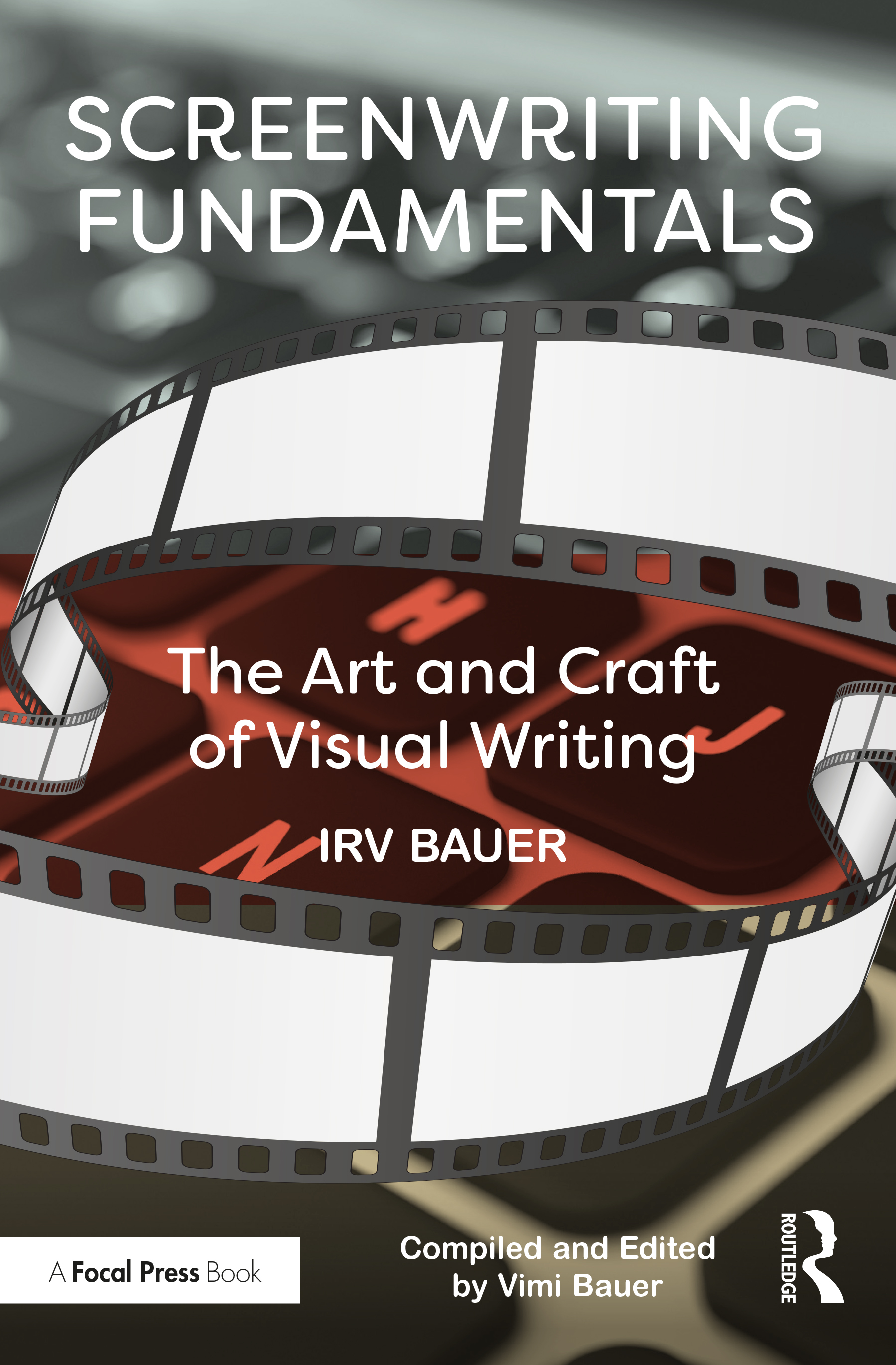 Screenwriting Fundamentals: The Art and Craft of Visual Writing book cover