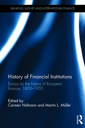 History of Financial Institutions: Essays on the history of European finance, 1800–1950 (Hardback) book cover
