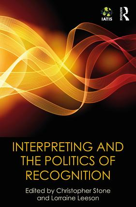 Interpreting and the Politics of Recognition: The IATIS Yearbook book cover