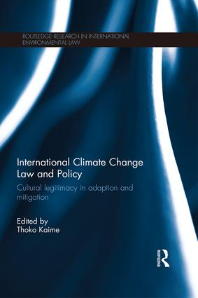 International Climate Change Law and Policy: Cultural Legitimacy in Adaptation and Mitigation, 1st Edition (Paperback) book cover
