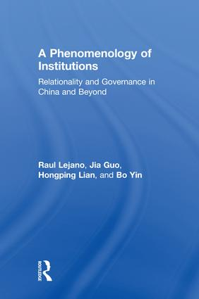 A Phenomenology of Institutions: Relationality and Governance in China and Beyond, 1st Edition (Hardback) book cover