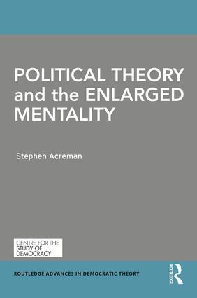 Political Theory and the Enlarged Mentality: 1st Edition (Hardback) book cover