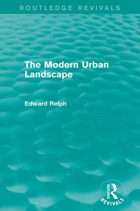 The Modern Urban Landscape (Routledge Revivals): 1st Edition (Paperback) book cover