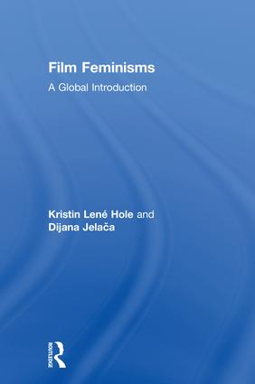 Film Feminisms: A Global Introduction, 1st Edition (Hardback) book cover