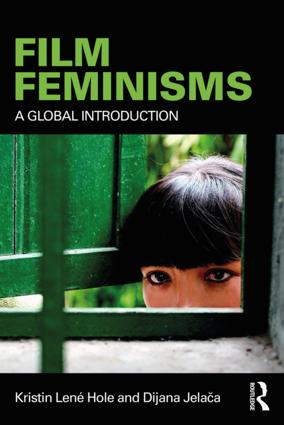 Film Feminisms: A Global Introduction, 1st Edition (Paperback) book cover