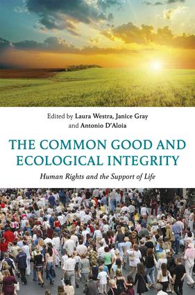 The Common Good and Ecological Integrity: Human Rights and the Support of Life book cover