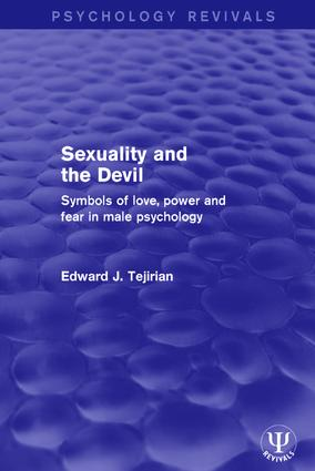 Sexuality and the Devil: Symbols of Love, Power and Fear in Male Psychology book cover