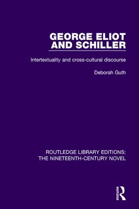 George Eliot and Schiller: Intertextuality and cross-cultural discourse book cover