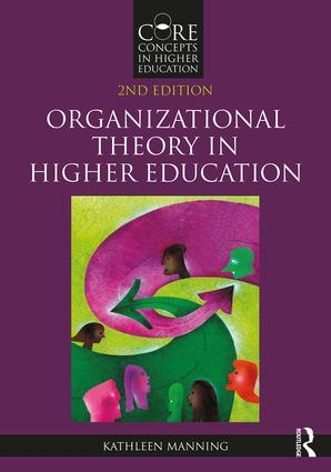 Organizational Theory in Higher Education: 2nd Edition (Paperback) book cover