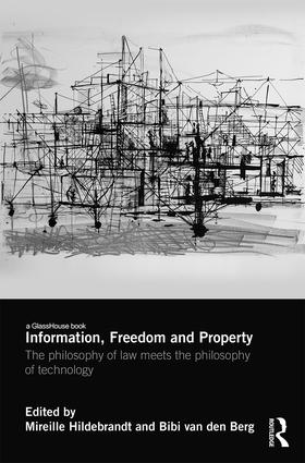 Information, Freedom and Property: The Philosophy of Law Meets the Philosophy of Technology book cover