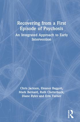 Recovering from a First Episode of Psychosis: An Integrated Approach to Early Intervention book cover