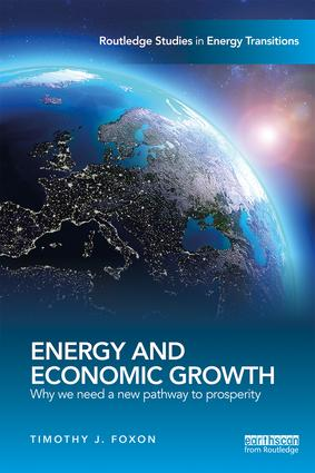 Energy and Economic Growth: Why we need a new pathway to prosperity book cover