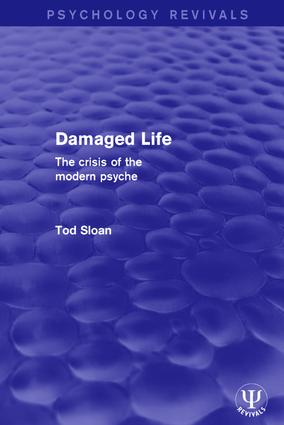 Damaged Life: The Crisis of the Modern Psyche, 1st Edition (Paperback) book cover
