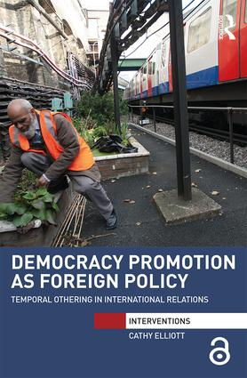 Democracy Promotion as Foreign Policy: Temporal Othering in International Relations book cover