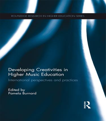 Developing Creativities in Higher Music Education: International Perspectives and Practices book cover