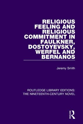 Religious Feeling and Religious Commitment in Faulkner, Dostoyevsky, Werfel and Bernanos: 1st Edition (Paperback) book cover