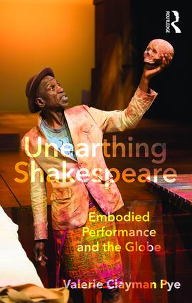 Unearthing Shakespeare: Embodied Performance and the Globe (Paperback) book cover