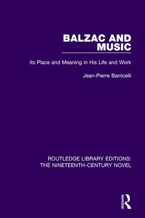 Balzac and Music: Its Place and Meaning in His Life and Work, 1st Edition (Paperback) book cover
