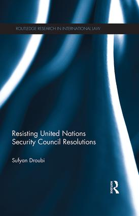 Resisting United Nations Security Council Resolutions book cover