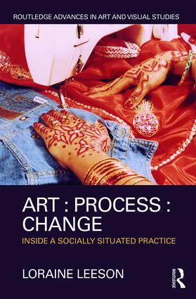Art : Process : Change: Inside a Socially Situated Practice (Hardback) book cover