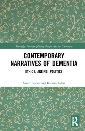 Contemporary Narratives of Dementia: Ethics, Ageing, Politics, 1st Edition (Hardback) book cover