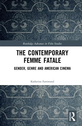 The Contemporary Femme Fatale: Gender, Genre and American Cinema (Hardback) book cover
