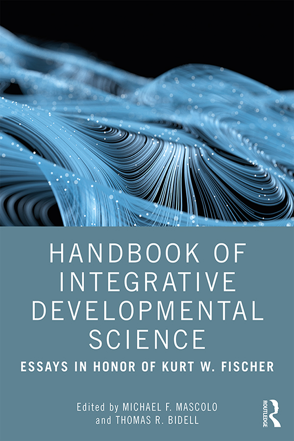 Handbook of Integrative Developmental Science: Essays in Honor of Kurt W. Fischer book cover