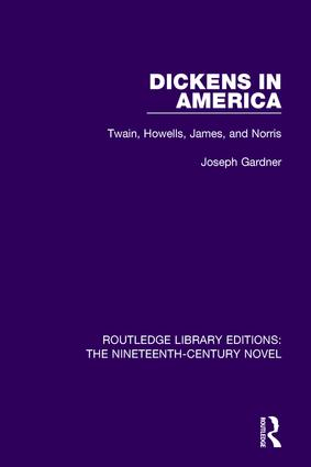Dickens in America: Twain, Howells, James, and Norris, 1st Edition (Paperback) book cover