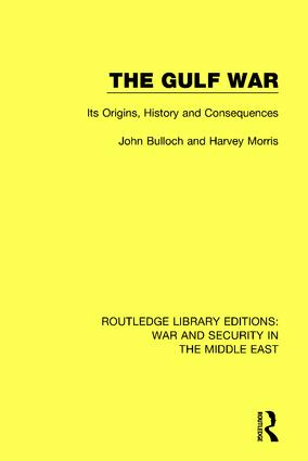 The Gulf War: Its Origins, History and Consequences book cover