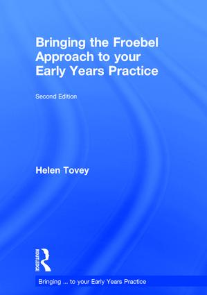 Bringing the Froebel Approach to your Early Years Practice book cover