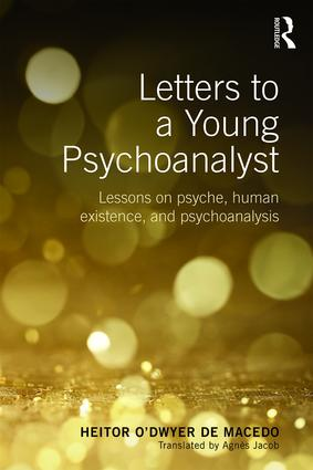 Letters to a Young Psychoanalyst: Lessons on Psyche, Human Existence, and Psychoanalysis book cover