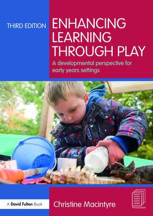 Enhancing Learning through Play: A developmental perspective for early years settings book cover