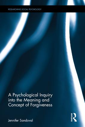 A Psychological Inquiry into the Meaning and Concept of Forgiveness book cover