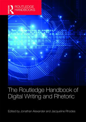 The Routledge Handbook of Digital Writing and Rhetoric book cover