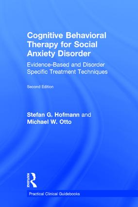 Cognitive Behavioral Therapy for Social Anxiety Disorder: Evidence-Based and Disorder Specific Treatment Techniques, 2nd Edition (Hardback) book cover