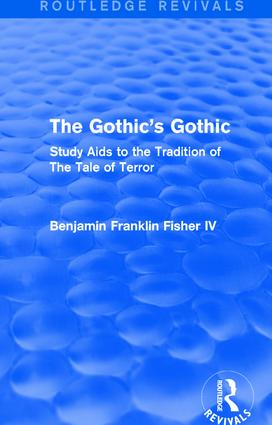 The Gothic's Gothic (Routledge Revivals): Study Aids to the Tradition of The Tale of Terror book cover