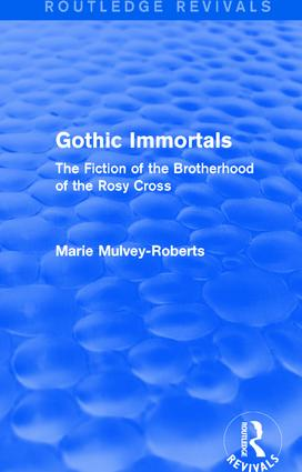Gothic Immortals (Routledge Revivals): The Fiction of the Brotherhood of the Rosy Cross book cover