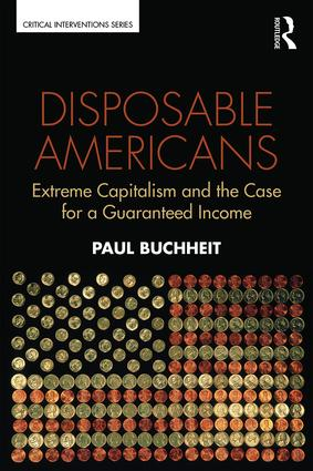 Disposable Americans: Extreme Capitalism and the Case for a Guaranteed Income, 1st Edition (Paperback) book cover