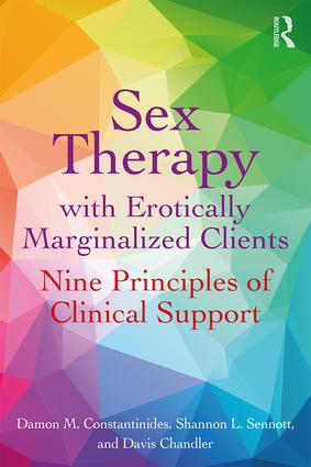 Sex Therapy with Erotically Marginalized Clients: Nine Principles of Clinical Support book cover