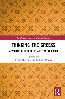 Thinking the Greeks: A Volume in Honor of James M. Redfield book cover
