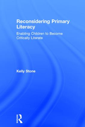 Reconsidering Primary Literacy: Enabling Children to Become Critically Literate, 1st Edition (Hardback) book cover