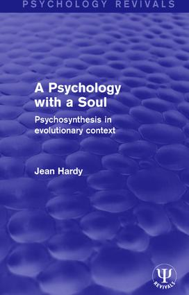 A Psychology with a Soul: Psychosynthesis in Evolutionary Context, 1st Edition (Hardback) book cover