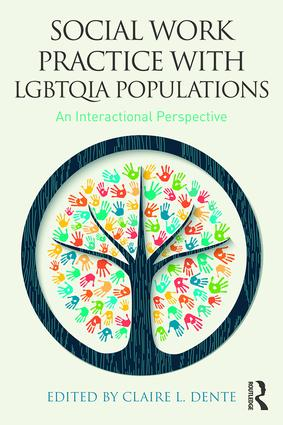 Social Work Practice with LGBTQIA Populations: An Interactional Perspective book cover