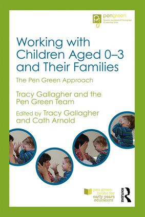 Working with Children Aged 0-3 and Their Families: The Pen Green Approach, 1st Edition (Paperback) book cover