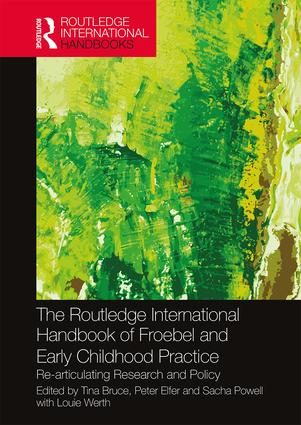 The Routledge International Handbook of Froebel and Early Childhood Practice: Re-articulating Research and Policy, 1st Edition (Hardback) book cover