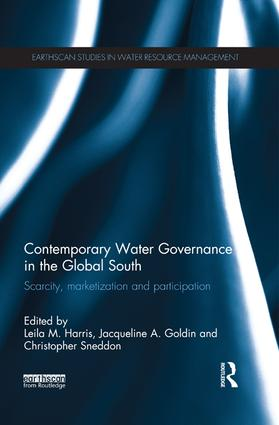 Contemporary Water Governance in the Global South: Scarcity, Marketization and Participation book cover