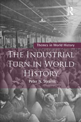 The Industrial Turn in World History (Paperback) book cover